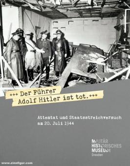 """Pahl, Magnus/Wagner, Armin (Hrsg.): """"Der Führer Adolf Hitler ist tot"""". Attentat und Staatsstreichversuch am 20. Juli 1944"""