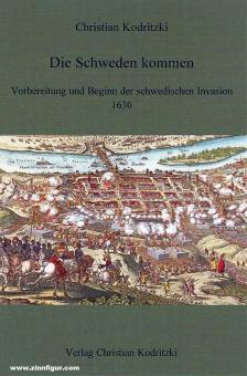 Kodritzki, Christian: Die Schweden kommen. Vorbereitung und Beginn der schwedischen Invasion 1630