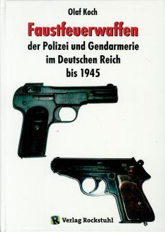 Koch, Olaf: Faustfeuerwaffen der Polizei und Gendarmerie im Deutschen Reich bis 1945