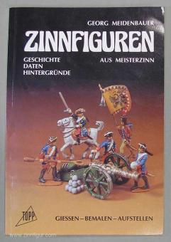 Scholtz/B.Z.: Broschüre: Meidenbauer, G.: Zinnfiguren aus Meisterzinn