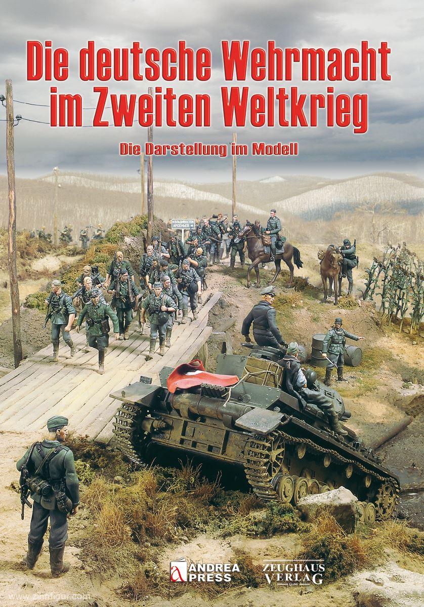 Die deutsche Wehrmacht im Zweiten Weltkrieg