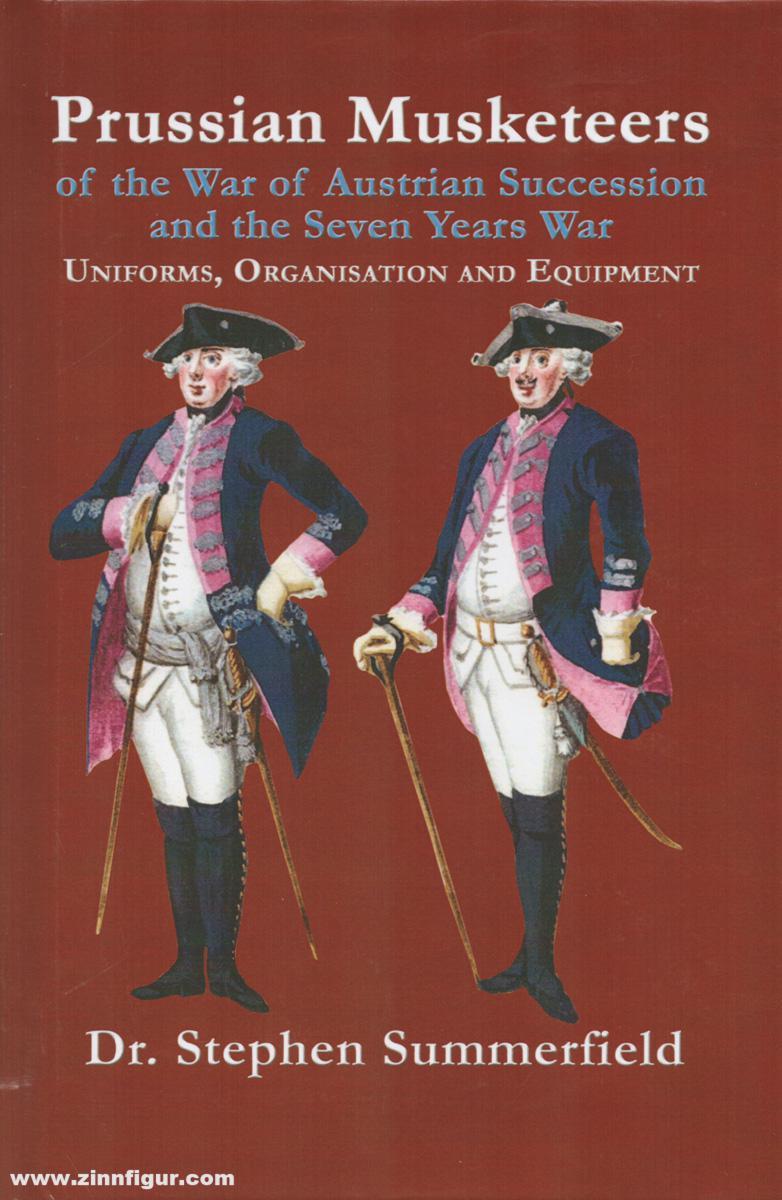 Berliner Zinnfiguren | Summerfield, S : Prussian Musketeer Regiments of the  War of Austrian Succession and the Seven Years War  Uniforms, Organisation