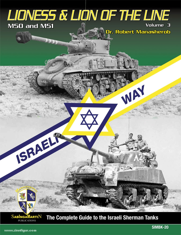 Manasherob, R  Lioness & Lion of the Line  The Complete Guide to Israeli  Sherman Tank  Band 3: M50 and M51
