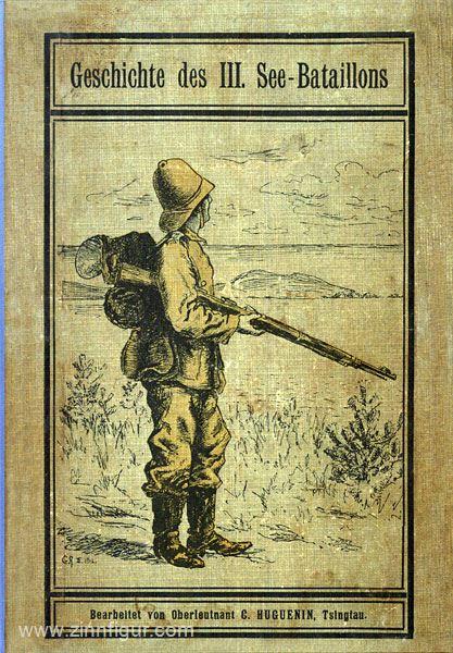 Huguenin Seebataillons China Kiautschou Geschichte des III Tsingtau 1912